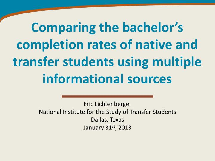 Comparing the bachelor's completion rates of native and transfer