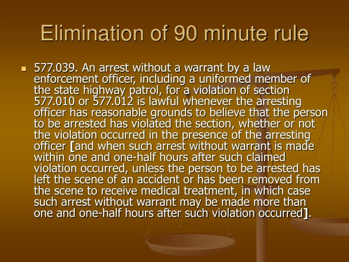 Elimination of 90 minute rule