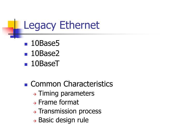Legacy ethernet