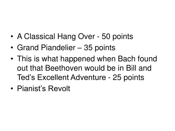 A Classical Hang Over - 50 points