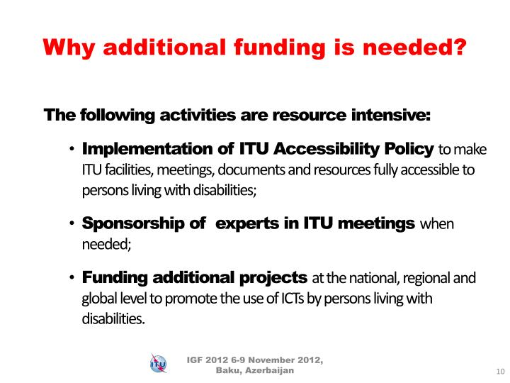 Why additional funding is needed?
