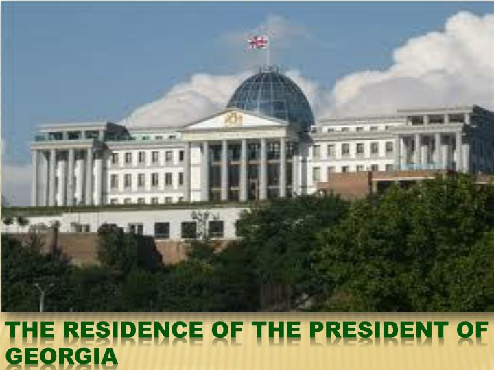 The residence of the president of Georgia