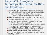 since 1979 changes in technology recreation facilities and regulations