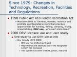 since 1979 changes in technology recreation facilities and regulations5