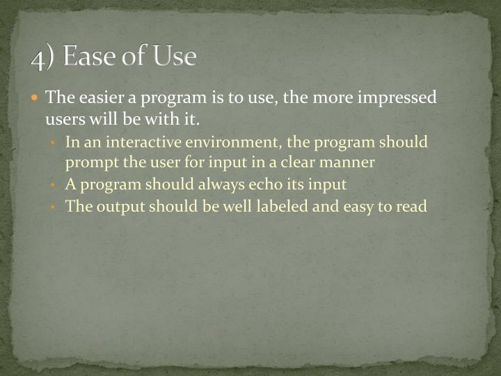 4) Ease of Use
