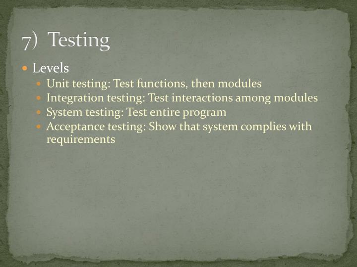 7)  Testing