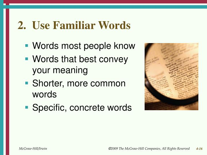 2.  Use Familiar Words