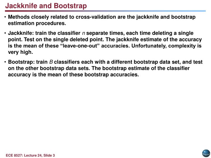 Jackknife and Bootstrap