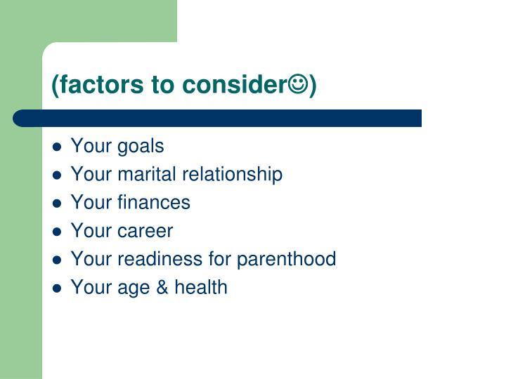 (factors to consider