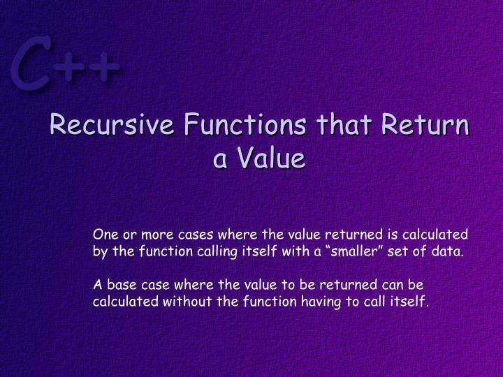 Recursive Functions that Return a Value