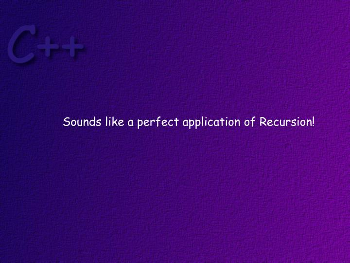 Sounds like a perfect application of Recursion!