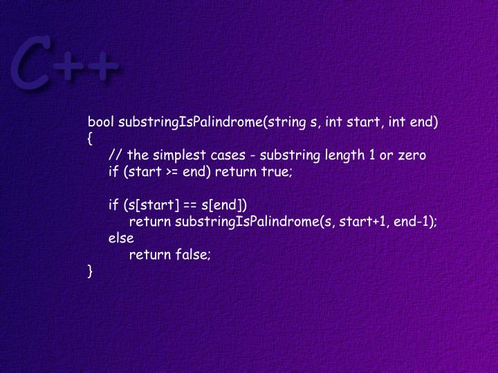 bool substringIsPalindrome(string s, int start, int end)