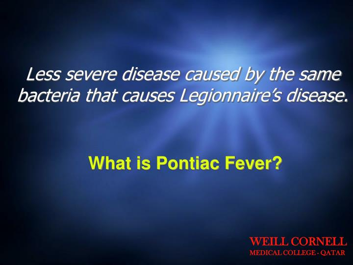 Less severe disease caused by the same bacteria that causes Legionnaire's disease.