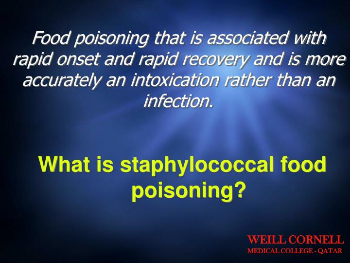 Food poisoning that is associated with rapid onset and rapid recovery and is more accurately an intoxication rather than an infection.