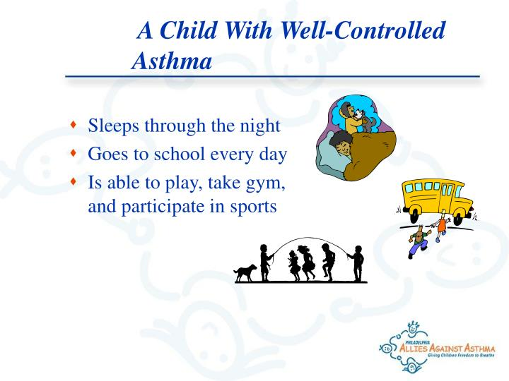 A Child With Well-Controlled Asthma