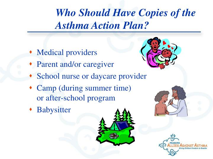Who Should Have Copies of the Asthma Action Plan?