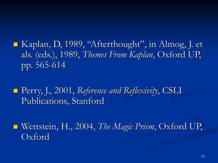 """Kaplan, D, 1989, """"Afterthought"""", in Almog, J. et als. (eds.), 1989,"""
