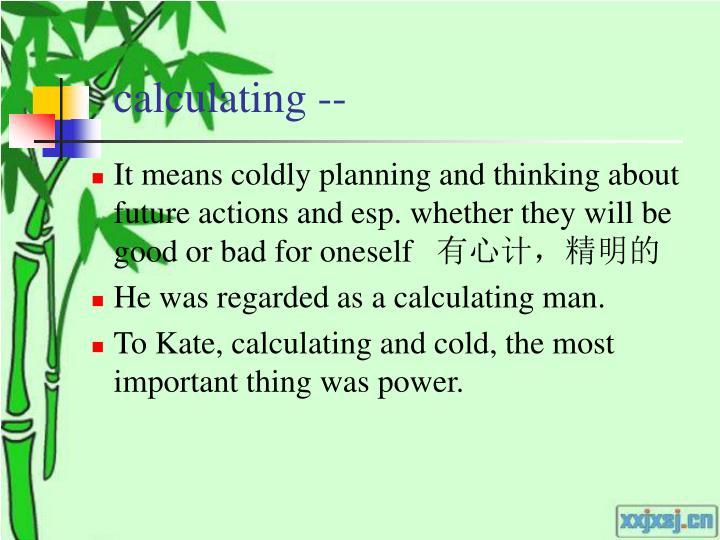 calculating --
