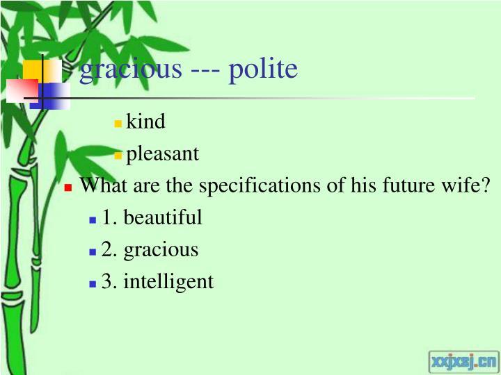 gracious --- polite