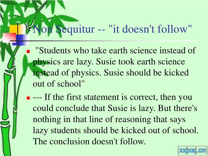 "Non Sequitur -- ""it doesn't follow"""