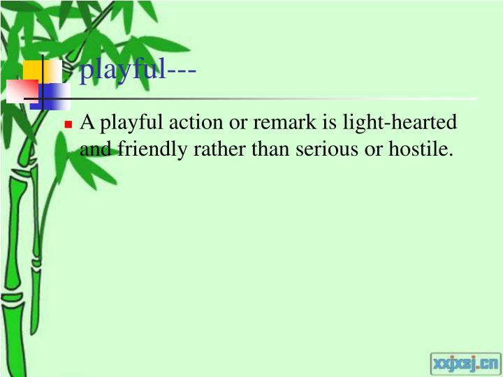 playful---