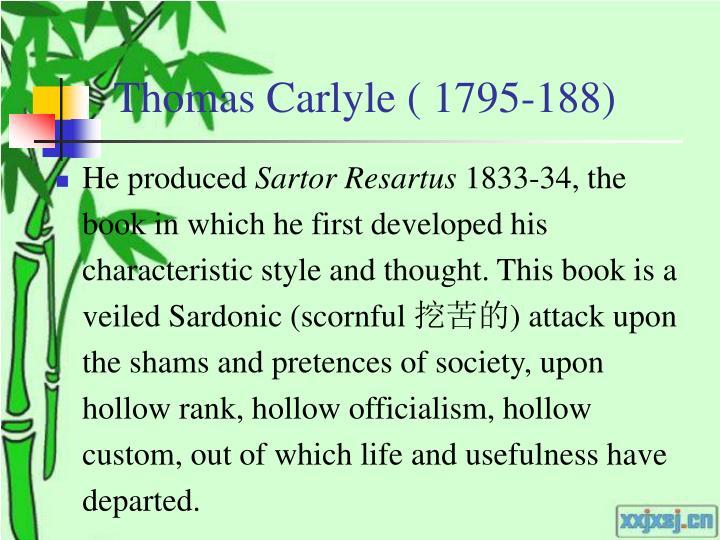 Thomas Carlyle ( 1795-188)
