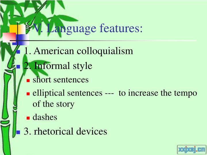 V. Language features: