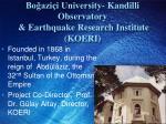 bo azi i university kandilli observatory earthquake research institute koeri