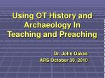 using ot history and archaeology in teaching and preaching