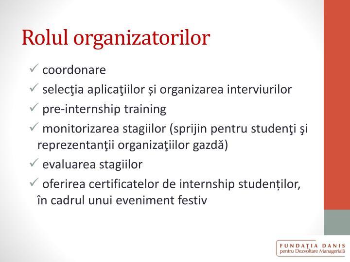 Rolul organizatorilor