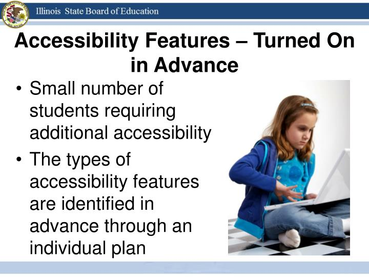 Accessibility Features – Turned On in Advance