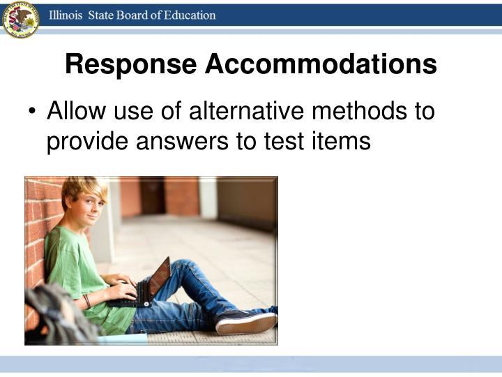 Response Accommodations