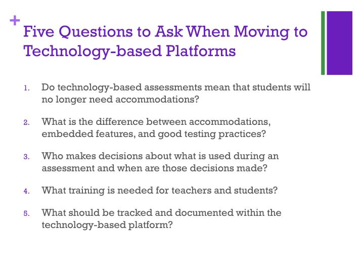 Five Questions to Ask When Moving to Technology-based Platforms