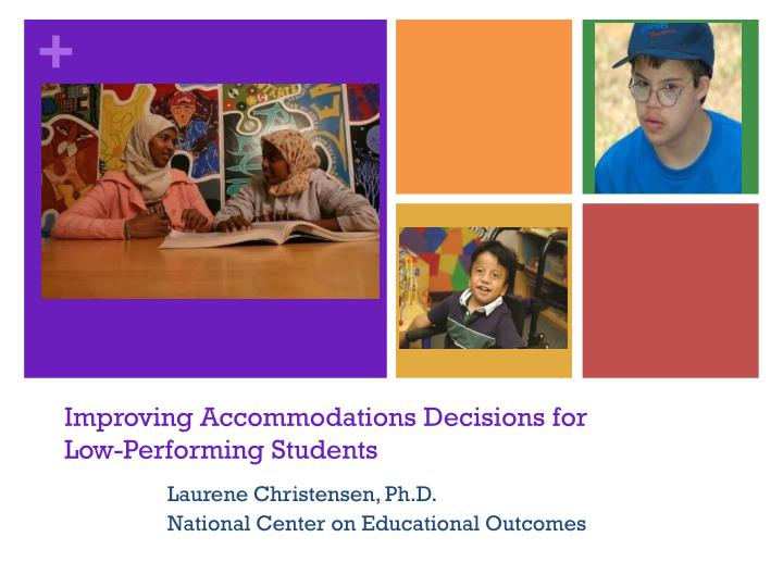 Improving accommodations decisions for low performing students