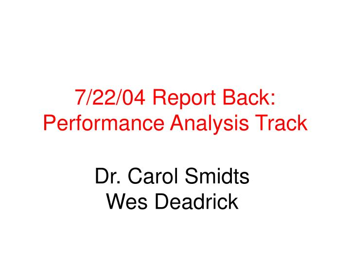 7 22 04 report back performance analysis track