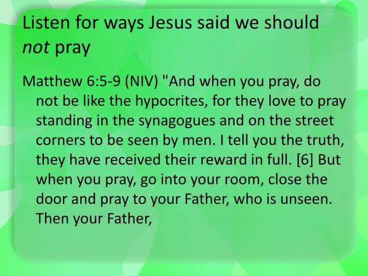 Listen for ways jesus said we should not pray