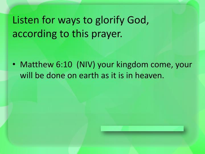 Listen for ways to glorify God, according to this prayer.