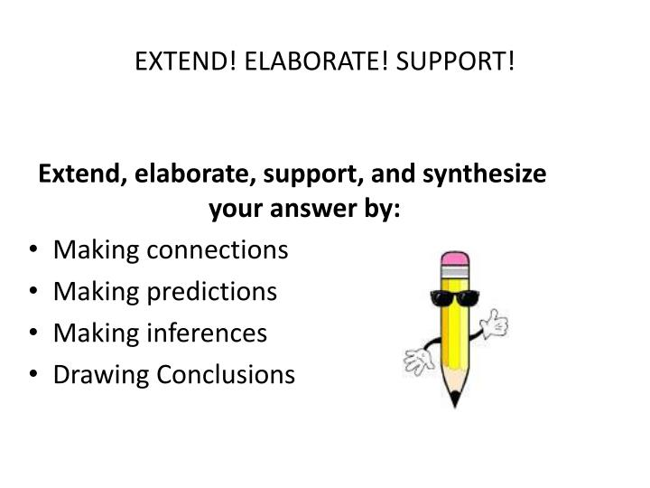 EXTEND! ELABORATE! SUPPORT!