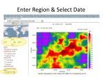 enter region select date