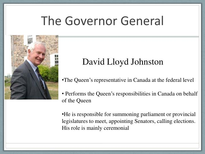 The governor general
