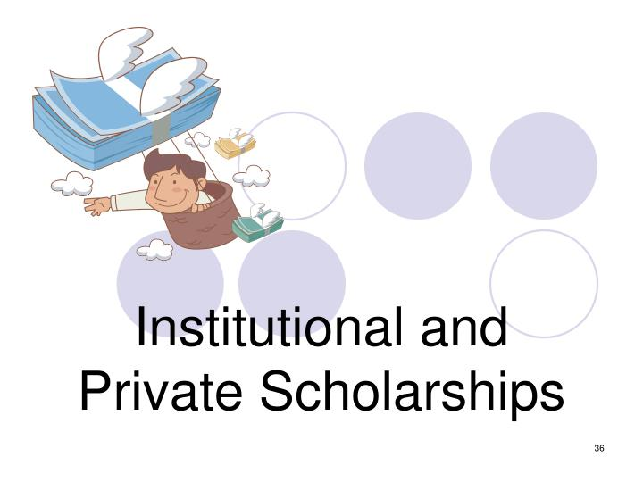 Institutional and Private Scholarships