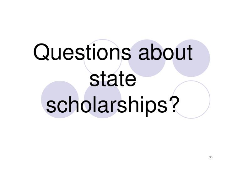 Questions about state scholarships?