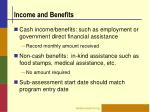 income and benefits1