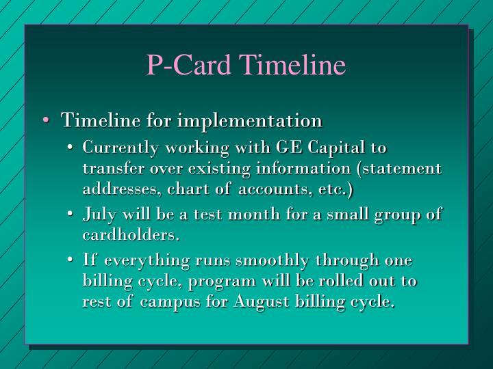 P-Card Timeline
