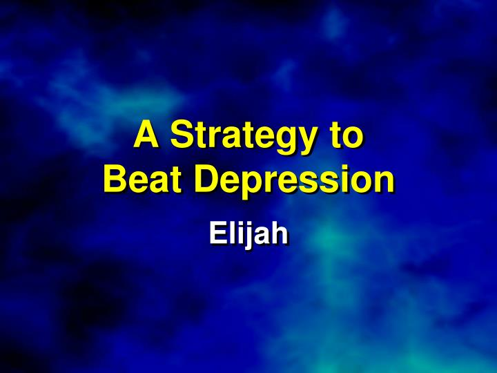 a strategy to beat depression n.