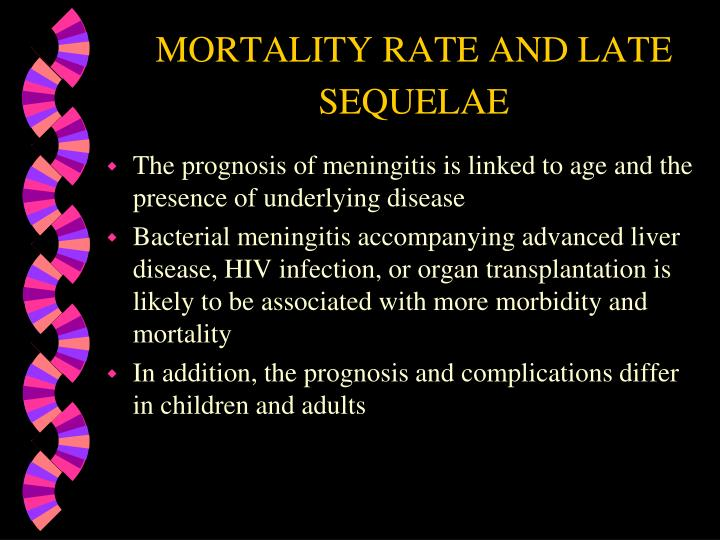 MORTALITY RATE AND LATE SEQUELAE