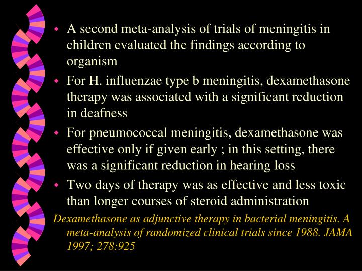 A second meta-analysis of trials of meningitis in children evaluated the findings according to organism