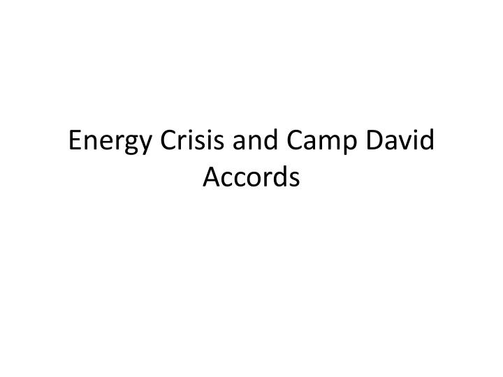 Energy crisis and camp david accords
