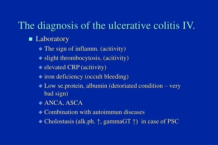The diagnosis of the ulcerative colitis IV.
