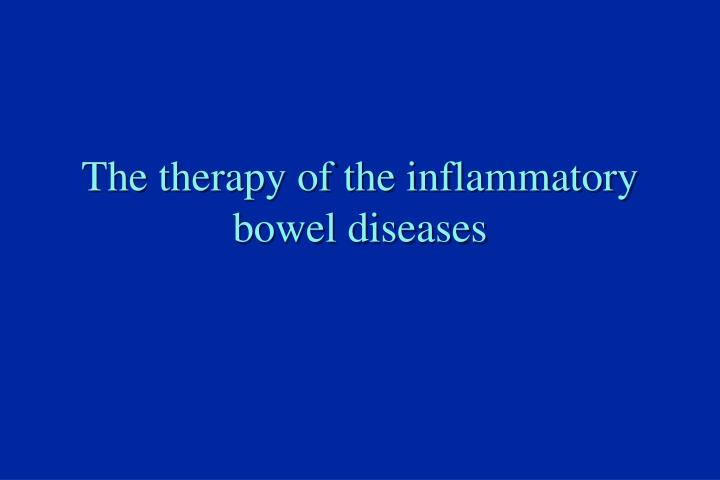 The therapy of the inflammatory bowel diseases
